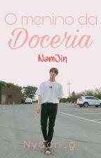 O Menino da Doceria | NamJin by Nyoon_g