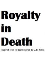 Royalty in Death - an In Death series fanfic (J.D. Robb) by Chimpukampu