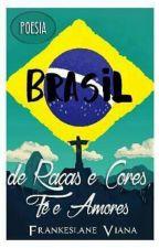 Brasil De Raças E Cores, Fé E Amores 2 by FrankeslaneViana