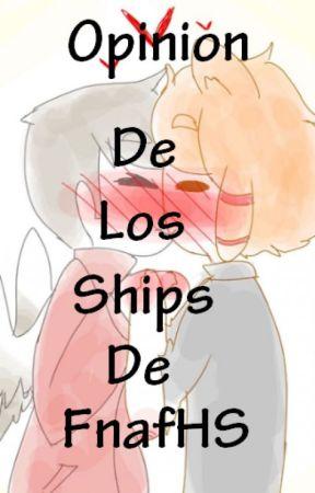 Mi Opinion de Los Ships de FnafHS by AndryFC