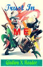 Trust In Me [Gladion X Reader] by Neko_cchi