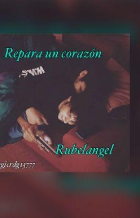 Repara un corazón •RUBELANGEL•  by Eugicrdg13777
