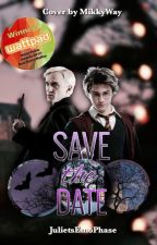 Save The Date (A Drarry FanFiction) by JulietsEmoPhase