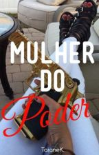 Mulher Do Poder  by TaianeKelle