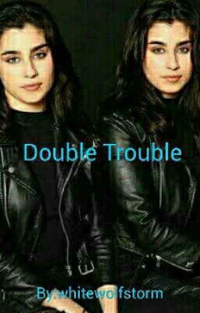 Double Trouble  (Jauregui Twins/ You)  by whitewolfstorm