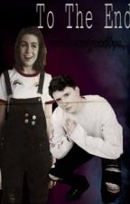 To The End- Dodie Clark and Dan Howell {FINISHED} by TomlinsonsGoodbye