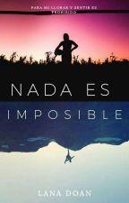 NADA ES IMPOSIBLE by azazaz6604