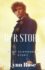 «Our Story»Newt Scamander by PatronousMaker