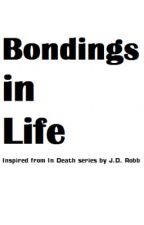 Bondings in Life - an In Death series fanfic (J.D. Robb) by Chimpukampu
