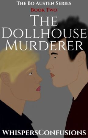 The Dollhouse Murderer [COMPLETED] by WhispersConfusions