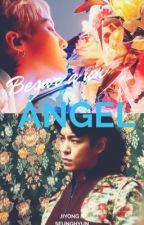 Besar a un ángel [GTOP] by MayxGD