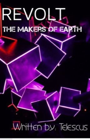 REVOLT: The Makers of Earth by Telescus