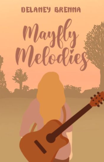 Mayfly Melodies [A WATTPAD FEATURED STORY]