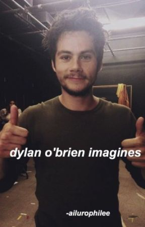 dylan o'brien imagines // by -ailurophilee