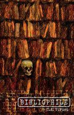 Bibliophile (#TNTHorrorContest) by CAViruet