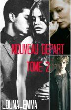 Nouveau Départ - Tome 2 by louna_emma