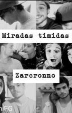Miradas Timidas || Zarcronno by RochiFg