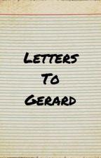 Letters to Gerard <Frerard> by gerardsjuarez