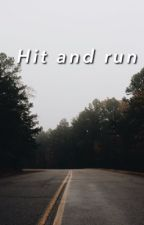 hit and run by itsoneam