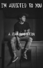 i'm addicted to you ⇨ jian  by jaceaye