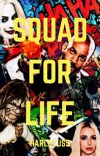 Squad for Life by HarleyJSS
