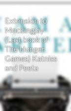 Extension to Mockingjay (Last book of The Hunger Games) Katniss and Peeta by Writer4Ever02