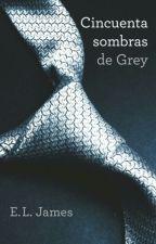 50 Sombras de Grey.  E.L James by ChicaPerdida11