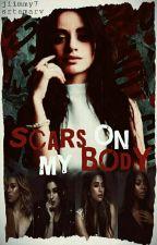 Scars On My Body    Camren by Srtamarv