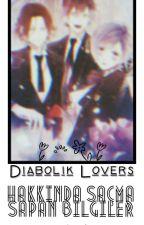 Diabolik Lovers Hakkında Saçma Sapan Bilgiler by EcemzlemAksoy