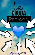 La cruda realidad (poemas) by sary0315