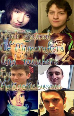 High School of Youtubers and Minecrafters (fanfiction)