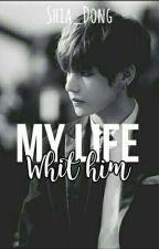 My life whit him (Segunda Temporada) by -HeyImYoonGi-