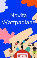 Novità e Annunci da Wattpad by AmbassadorsITA