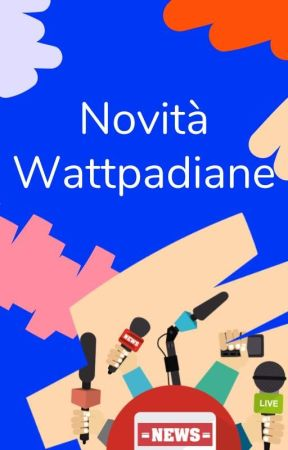 Novità Wattpadiane by AmbassadorsITA