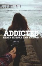 Addicted {Heath Hussar} by heathisdaddy