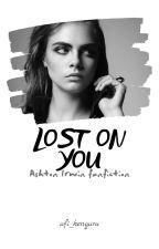 Lost on you by afi_kenguru