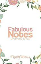 Fabulous Notes  by ProjectFabulous