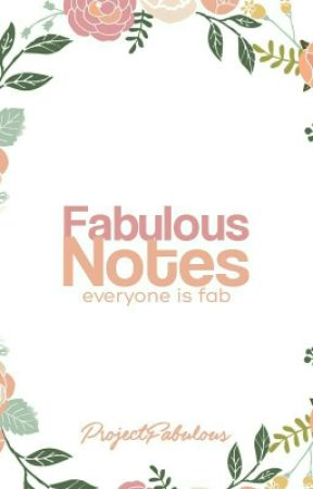 Fabulous Notes  by ProjectFabulous