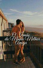 O irmão Da Minha Amiga !! by livros13567