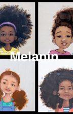 Melanin.  by Vintige