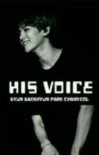 His Voice   | Chanbaek Voicemails  by B-hundred-hyun