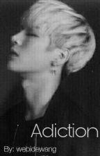 Adiction(jackson GOT7) - Terminada by webidewang