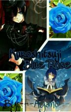 Kuroshituji | | Blue Rose by ---Ayano---