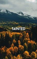 Tainted by hiddenwrittens