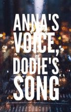 Anna's Voice, Dodie's Song (And Artificial Faces) by ThursdayEnds