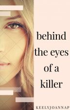 Behind The Eyes Of A Killer by keelyjoannap