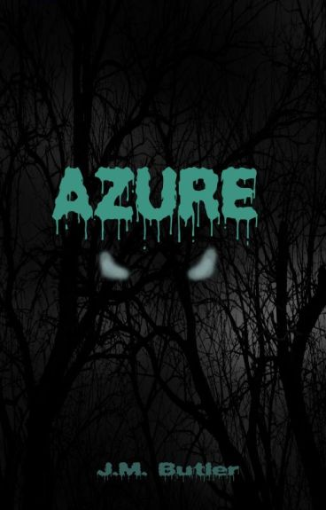 Azure #TNTHorrorContest by JessicaBFry
