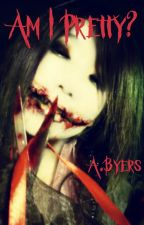 Am I Pretty?  #TNTHorrorContest by Queen-AB06