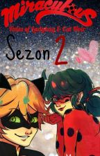 Miraculum || Sezon Drugi (WOLNO PISANE) by Minis2002