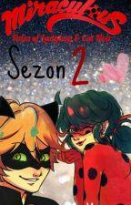 Miraculum || Sezon Drugi by Minis2002